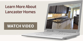 Learn More About Lancaster Homes
